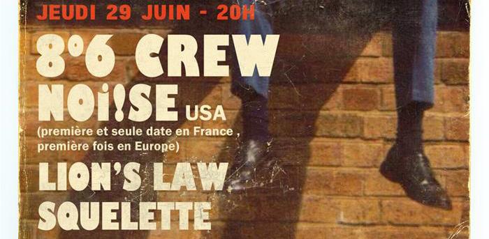 29.06.17 Noi!se + 8°6 Crew + Lion's Law + Squelette