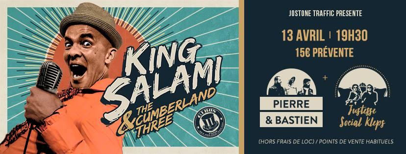 13.04.2017 – King Salami & The Cumberland 3 x Pierre & Bastien x J.S.K