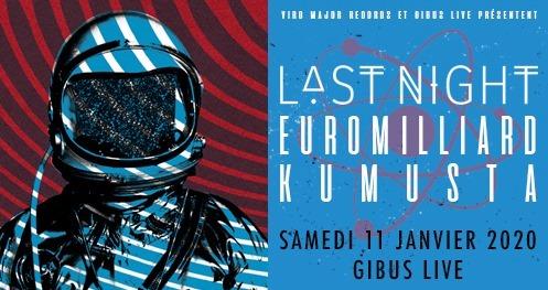 11/01/2019 – Last Night (release party) / Euromilliard / Kumusta