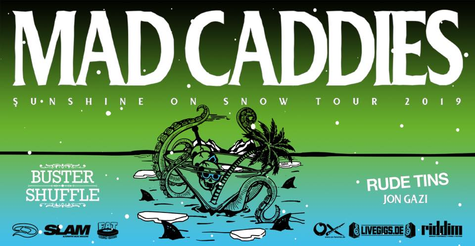 22.02.2019 – Mad Caddies + Buster Shuffle + Jon Gazi # Ska Punk