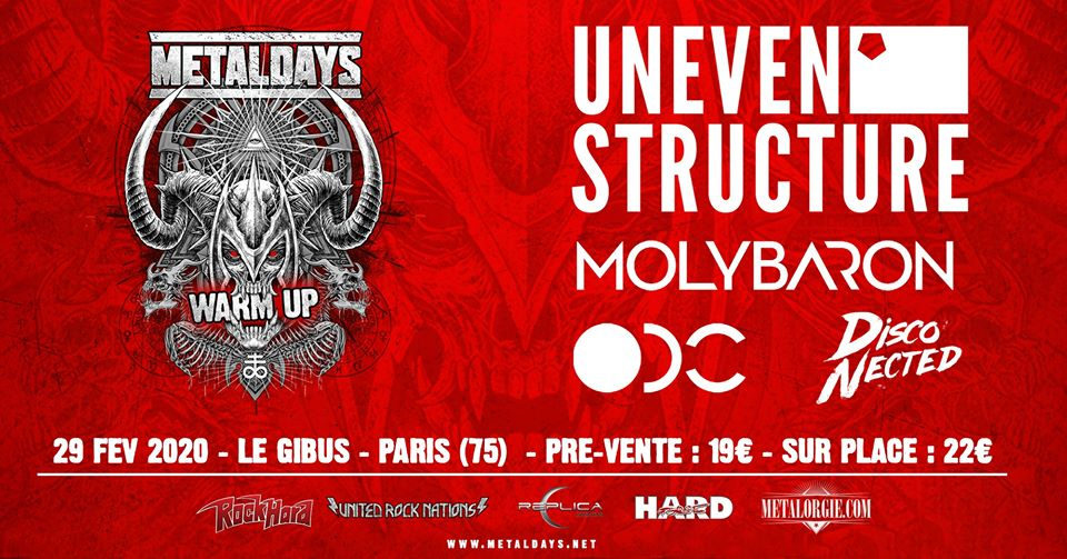 29.02.2020 – Metaldays « WARM UP »/ Uneven Structure•Molybaron•ODC•Disco-Nected